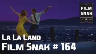 Film Snak #164: La La Land