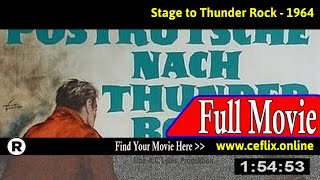 Watch: Stage to Thunder Rock (1964) Full Movie Online