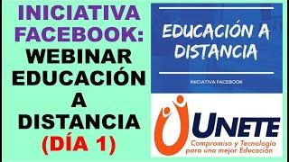 Soy Docente: INICIATIVA FACEBOOK: WEBINAR EDUCACIÓN A DISTANCIA (DÍA 1)