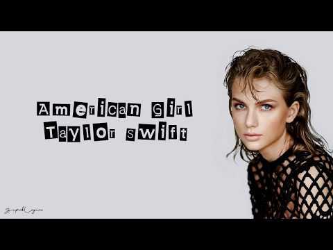Taylor Swift - American Girl (Lyrics)