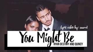 STAR- You Might Be [Lyrics] (Ryan Destiny & Quincy)