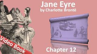 Chapter 12 - Jane Eyre by Charlotte Bronte