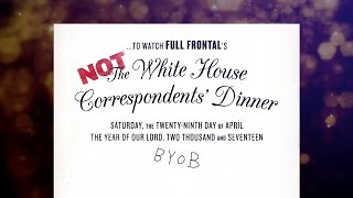#NotTheWHCD   Full Frontal with Samantha Bee   TBS