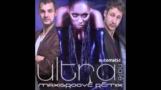 Ultra Nate   Automatic MaxiGroove Remix 2015   YouTube