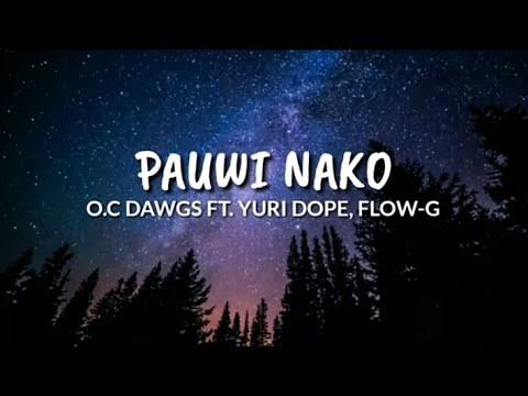 O.C DAWGS FT. YURI DOPE FLOW G Pauwi Nako lyrics