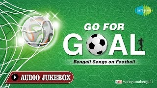 Go For Goal | Fifa World Cup 2014 Special | Bengali Songs on Football Audio Jukebox