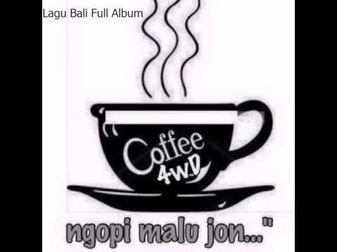 Full Album   4WD Badn Bali   Ngopi Malu Jon Full   Lagu Bali