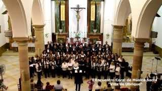 Cerca de ti Señor - L. Masson - Orfeón del I Encuentro Coral de Música Sacra Villa de Ubrique