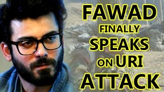 Fawad Khan finally speaks on Uri attack and India Pakistan Issue