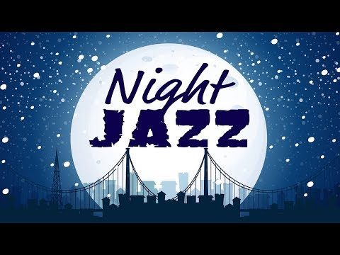 🔴 Night of Smooth Jazz - Music Radio 247 Live Stream - Relaxing JAZZ for Work, Study, Sleep