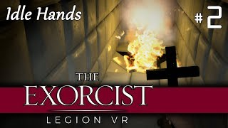 The Exorcist Legion VR - Chapter 2: Idle Hands