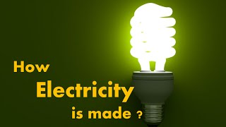 How Electricity is produced ?