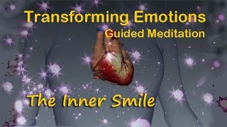 Guided Meditation- Transforming Emotions- The Inner Smile