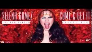 Come & Get It Instrumental Official)   Selena Gomez