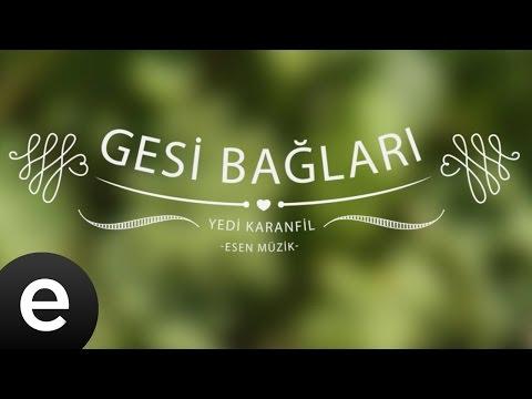 Gesi Bağları Kubat Yedi Karanfil Esen Müzik