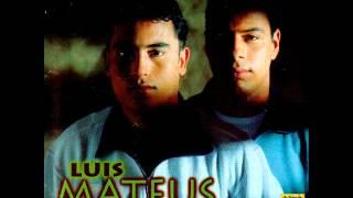 Luis Mateus - Tu me gustas tanto