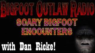 Scary Bigfoot Encounters on Bigfoot Outlaw Radio