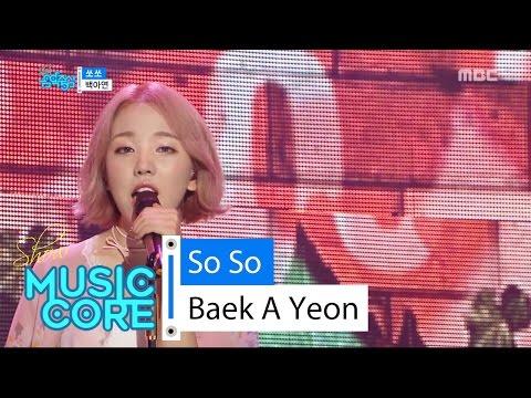 [HOT] Baek A Yeon - So So, 백아연 - 쏘쏘 Show Music core 20160611
