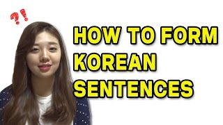 How to Form Korean Sentences  ㅣ Basic Korean Lesson 01
