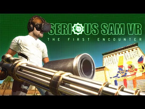 СТАРЫЙ СЭМ В НОВОМ ВИДЕ ► Serious Sam VR: The First Encounter