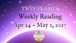 Twin Flame Weekly Energies (Apr 24 - May 1):