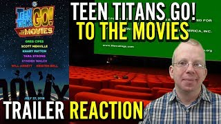 Teen Titans GO! To The Movies | Trailer Reaction