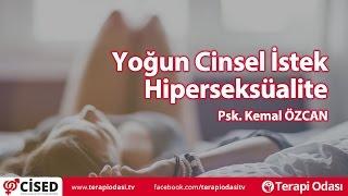 Yoğun Cinsel İstek, Hiperseksüalite - Terapi Odası (Psk. Kemal ÖZCAN)