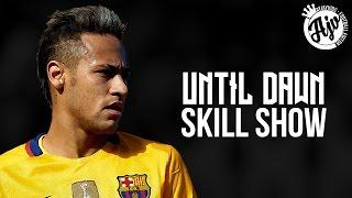 Neymar Jr. 2016 - Until Dawn |NeyMagic Skill Show| HD | 1080p