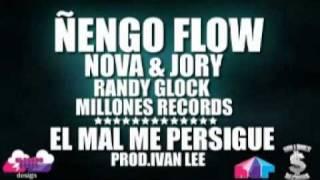 Nova y Jory Ft Ñengo Flow ,Randy Glock - El Mal Me Persigue