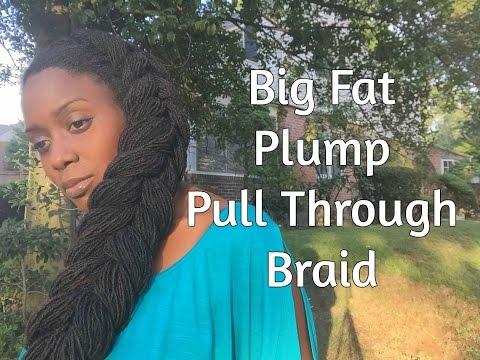 Big Fat Plump Pull Through Braid