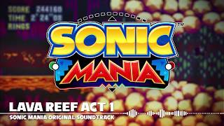 Sonic Mania OST - Lava Reef Act 1