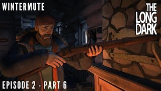 The Long Dark: Wintermute - Episode 2 - Part 6 - The Rifle