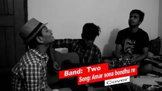 Amar sona bondhu re covered by Stodio TWO