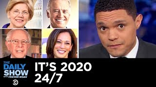 It's 2020 24/7 | The Daily Show