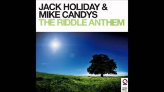 Jack holiday feat Mike Candys The Riddle Anthem