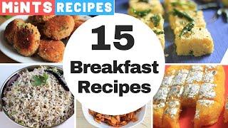 15 नाश्ते की तुरंत बनने वाली रेसिपीज | Breakfast Recipes Indian | Snacks Recipes | Mintsrecipes