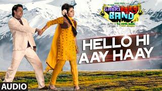 'Hello Hi Aay Haay' Full AUDIO Song | Sabki Bajegi Band | T-Series