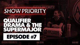 Show Priority #7: Qualifier Drama and the SuperMajor