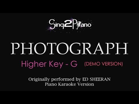 Photograph (Higher Key - Piano karaoke demo) Ed Sheeran