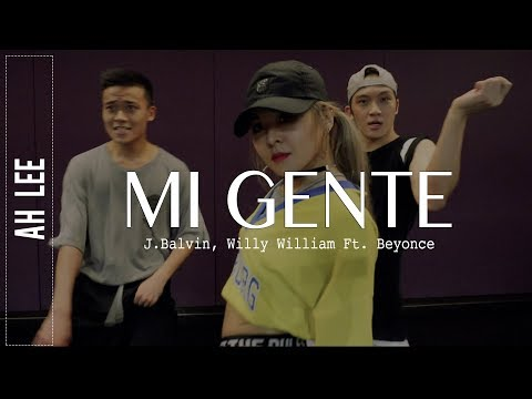Mi Gente by J.Balvin, Willy Williams Ft. Beyonce | Ah Lee Choreography