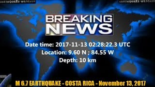 M 6.7 EARTHQUAKE - COSTA RICA - November 13, 2017