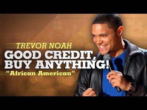Good Credit Buy Anything Trevor Noah African American