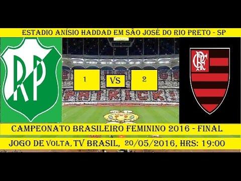 Campeonato Brasileiro Feminino 2016 Rio Preto SP 1 x 2 Flamengo RJ FINAL JOGO COMPLETO