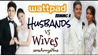 WATTPAD BBMMG 2: Husbands VS Wives