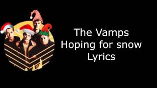 Hoping for snow - The Vamps Lyrics