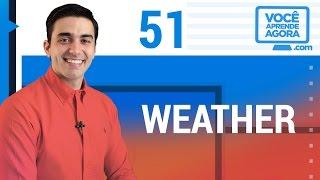 AULA DE INGLÊS 51 Weather hot, cold, humid, cloudy, rainy, sunny
