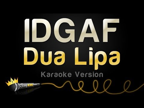 Dua Lipa - IDGAF (Karaoke Version)