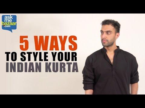 5 Ways to Style Your Indian Kurta