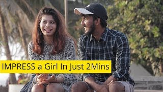 How To IMPRESS A Girl With Cheesy Lines FT. AJ - UNCUT    Prank In India   Oye It's Uncut