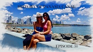 EPISODE 30 - History of Panama Canal